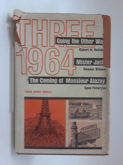 Three: 1964 by Robert H, Widmer, Eleanor, Pohoryles, Egon Robinso
