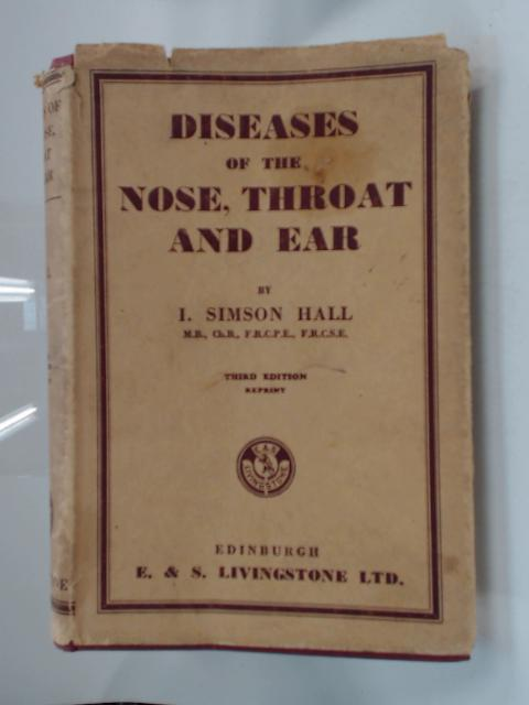 Diseases of the nose throat and ear by L simson hall