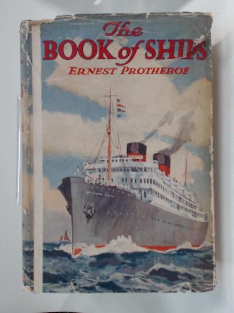 The Books of Ships by Ernest Protheroe