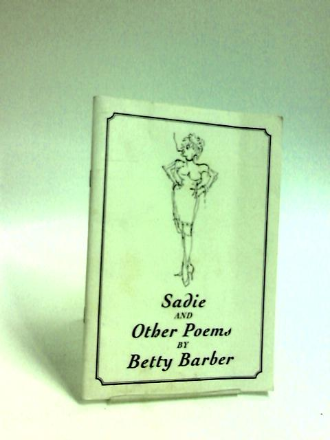 Sadie Other Poems by Barber, Betty.