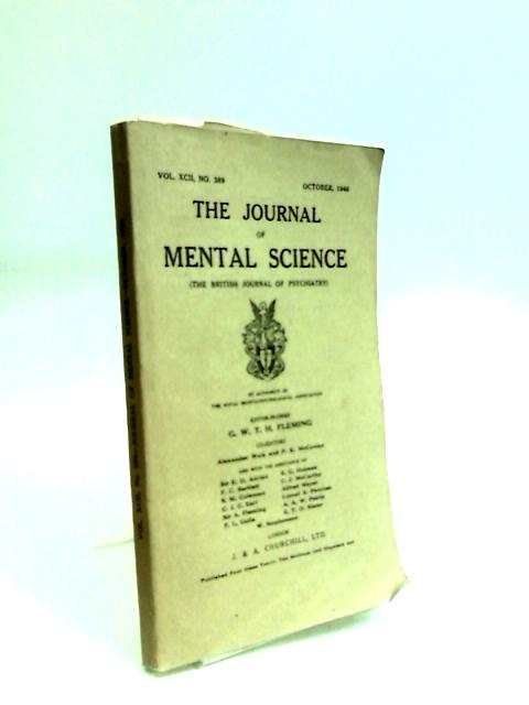 Journal of Mental Science volume XCII no. 389 October 1946 by Various