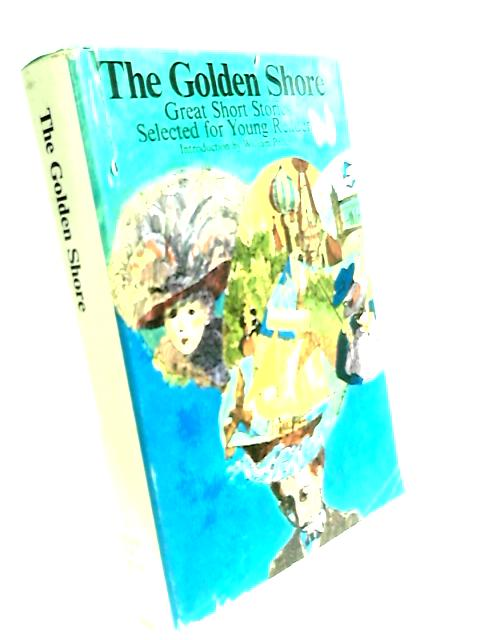 The Golden Shore. Great Short Stories Selected for Young Readers. Illustrated by Karl Stucklen. by Peden, William
