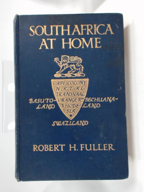 South Africa at Home by Robert H. Fuller