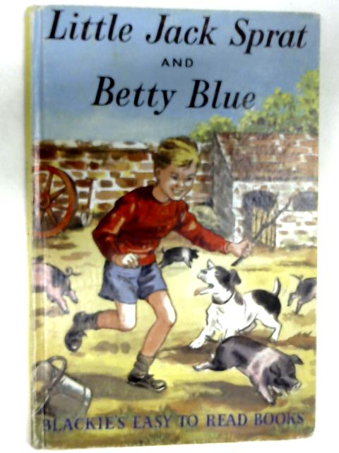 Little Jack Sprat and Betty Blue by King, Dorothy