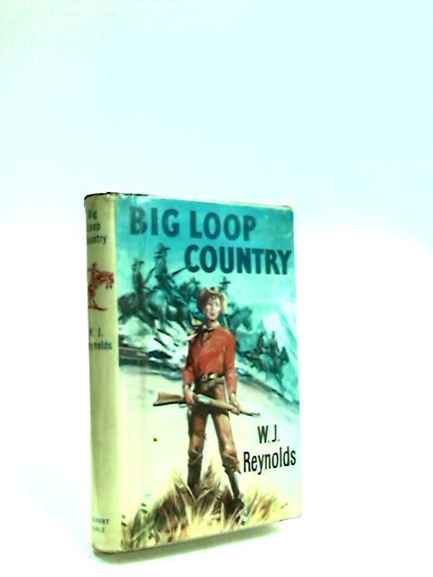 Big Loop country by Reynolds, W. J.