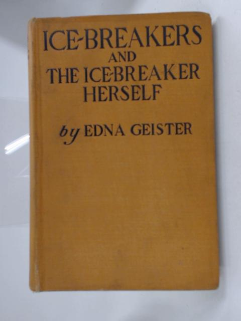 Ice-Breakers and the Ice-Breaker Herself by Edna Geister