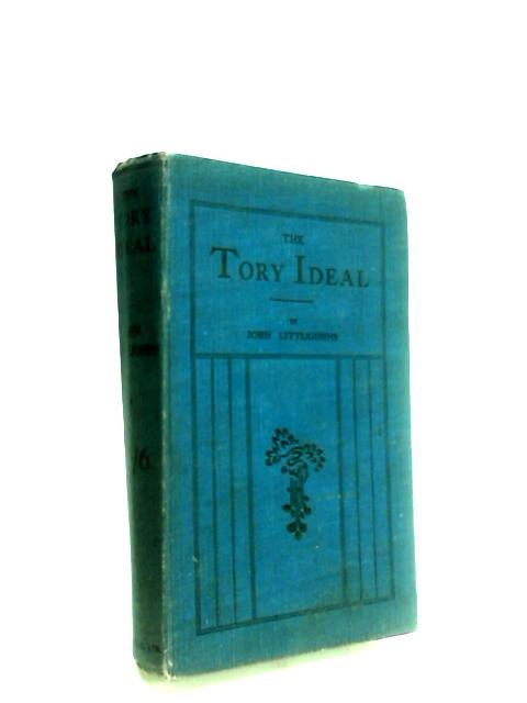 The Tory Ideal by Littlejohns, John