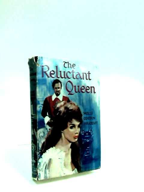 The Reluctant Queen By Haycraft, Molly Costain.