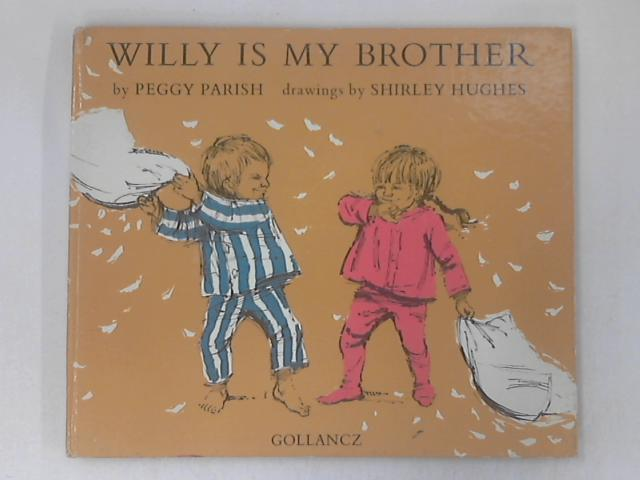 Willy is my Brother by Parish, Peggy