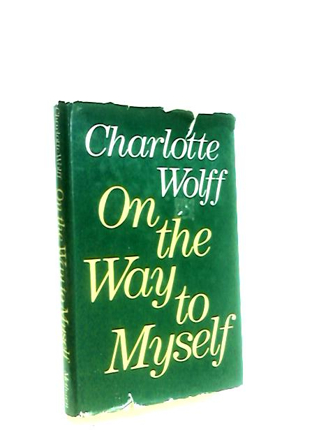 On the Way to Myself by Wolff, Charlotte