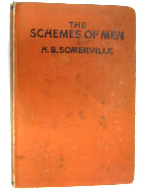 The Schemes of Men by H. B. Somerville