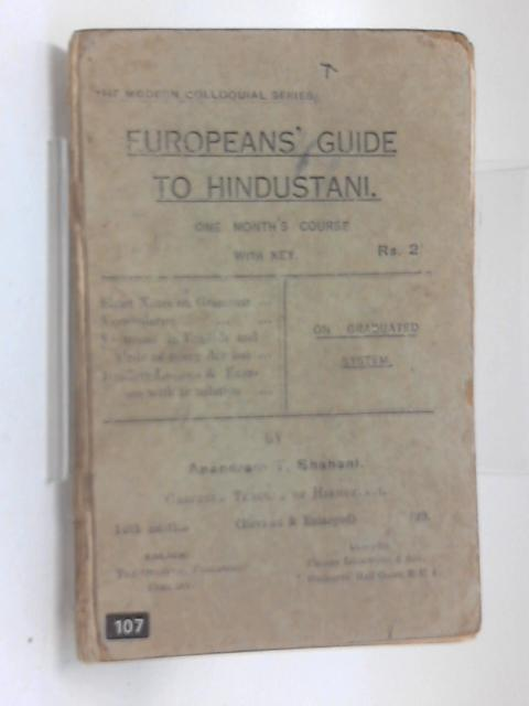 Europeans' guide to Hindustani: One month's course with key by Anandram T Shahani