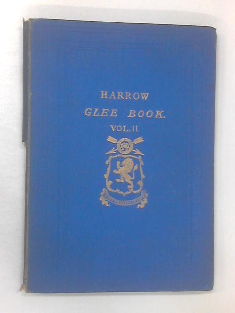 Harrow Glee Book Vol. 2 by Edited by John Farmer