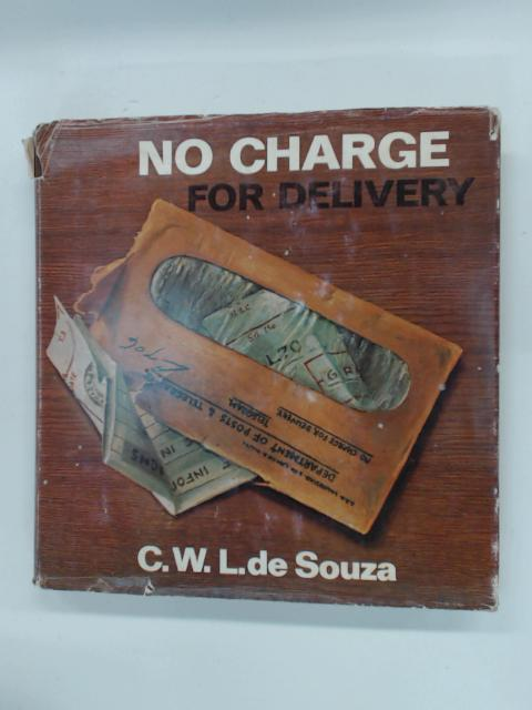 No Charge for Delivery : Some Telegrams from the Anglo-Boer War By De Souza, C W L.