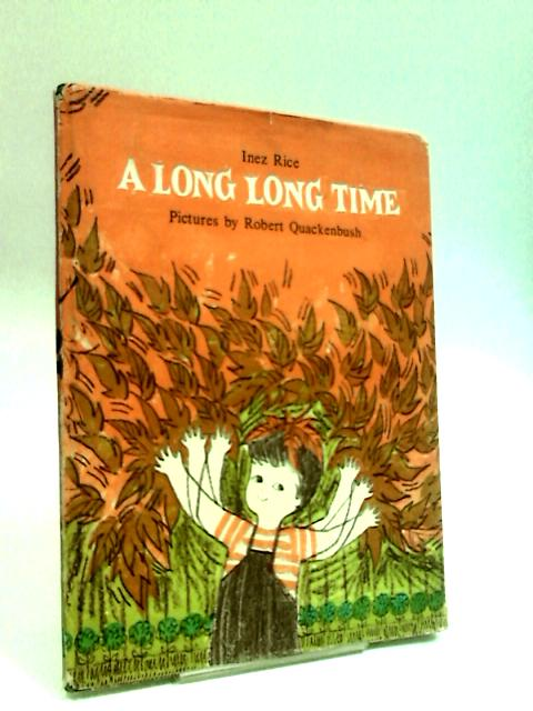 A Long Long Time By Rice, Inez