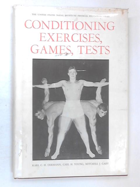 Conditioning Exercises, Games, Tests by Oermann, Karl C.H.