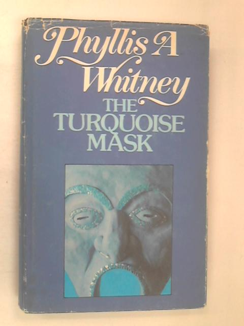 The Turquoise Mask by Whitney, Phyllis A.