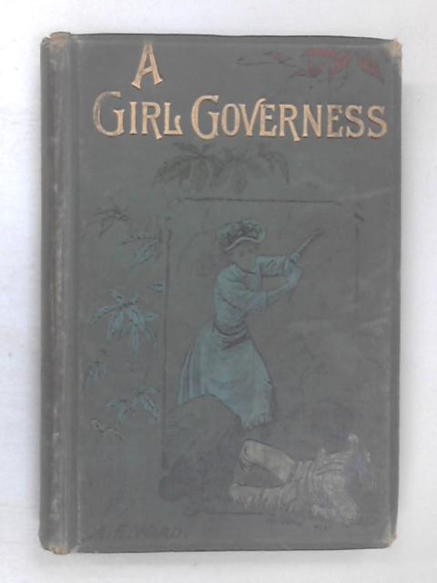 A Girl Governess by A. E. Ward