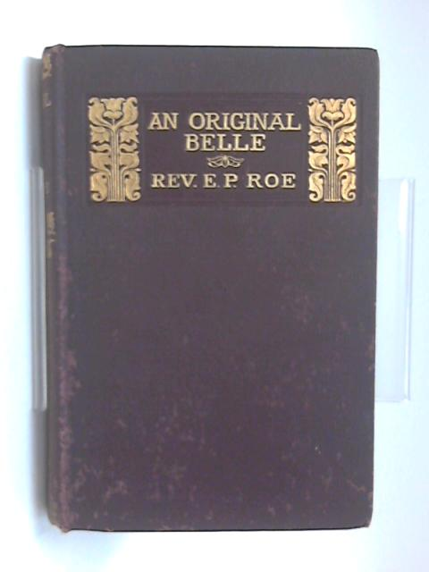 An Original Belle by E. P. Roe