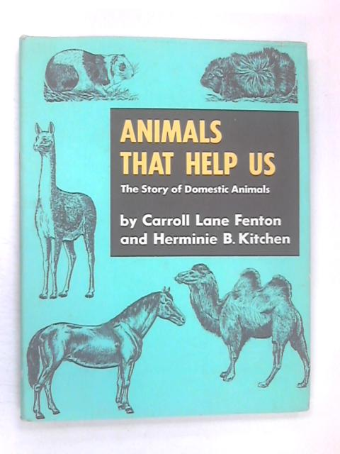 Animals that Help Us by Fenton, C. L. Kitchen, H. B.