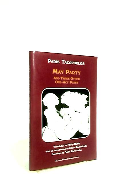May Party and Three Other One-Act Plays by Tacopoulos, Paris.