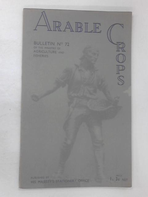 Arable Crops of the Farm by Bond, J. R.