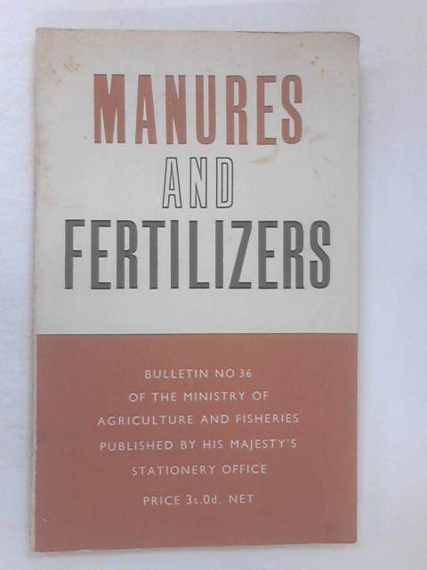 Manures & Fertilizers by Various