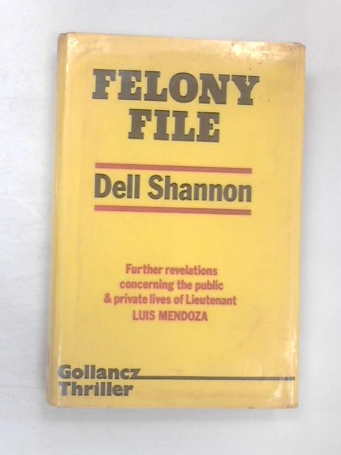Felony File by Shannon, Dell