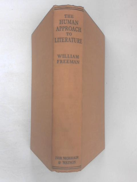 The Human Approach To Literature by William Freeman
