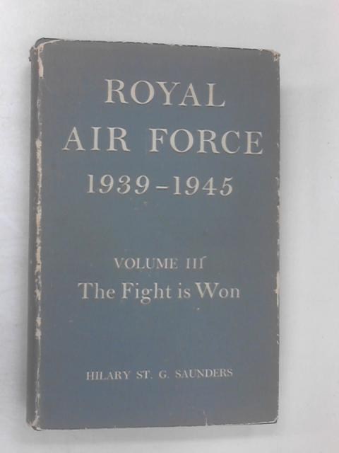 Royal Air Force 1939-45, Vol 3 by Hilary St. George Saunders