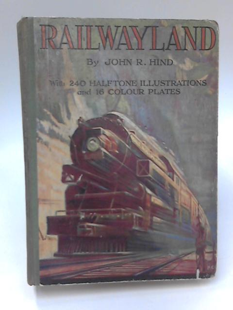 Railwayland by John R. Hind