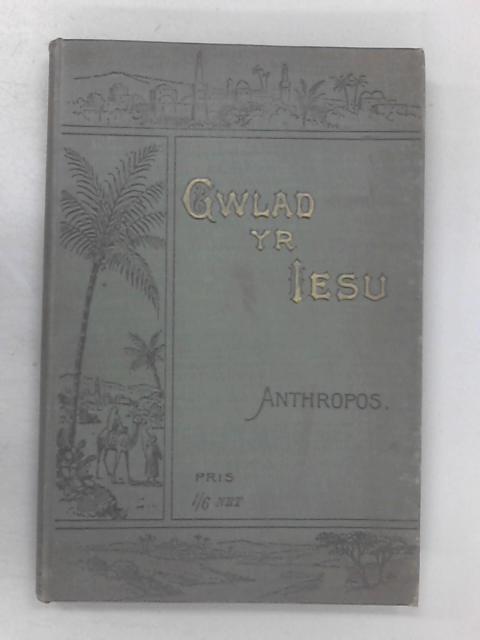Gwlad yr Iesu by Anthropos