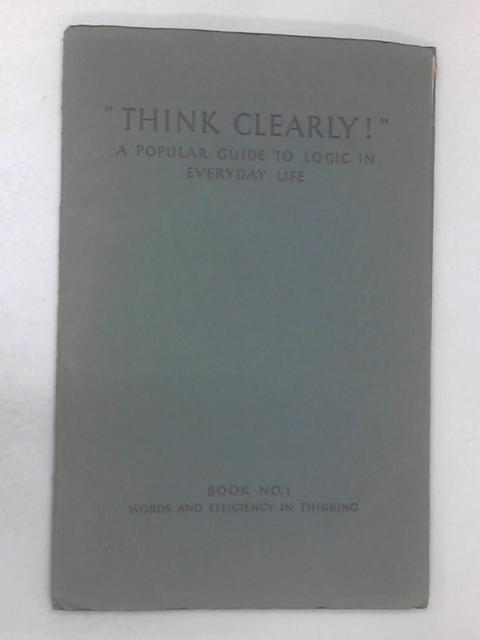 Think Clearly Book 1 by Moxley