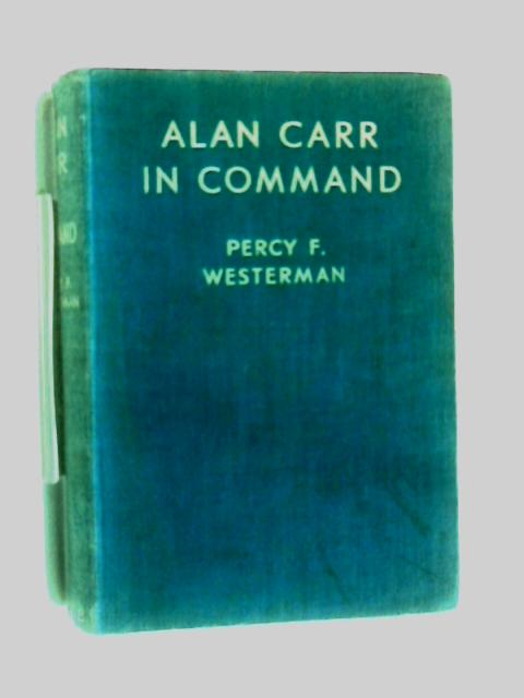 Alan carr in command by Percy F. Westerman