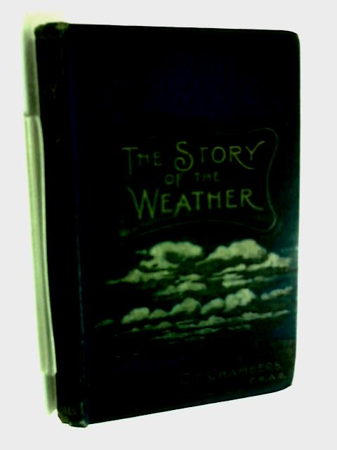 The Story of the Weather by C F Chambers
