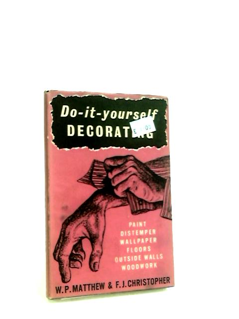 Do-It-Yourself Decorating by Matthew, William Percival