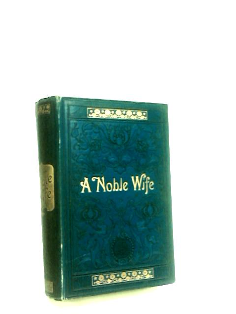 A Noble Wife by Saunders, J.