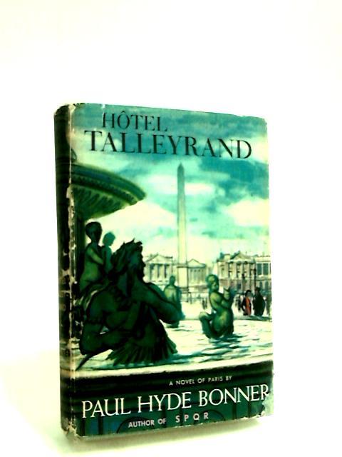 Hotel Talleyrand by Bonner, Paul Hyde by Bonner, Paul Hyde