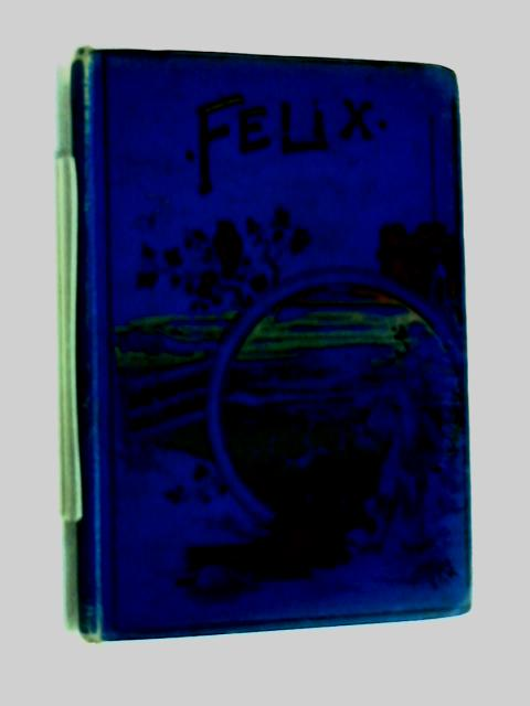 Felix: The young gardener. by Theodore Barrau