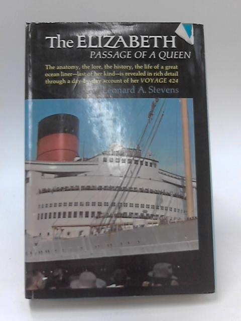 The Elizabeth, Passage of a Queen by Leonard A. Stevens