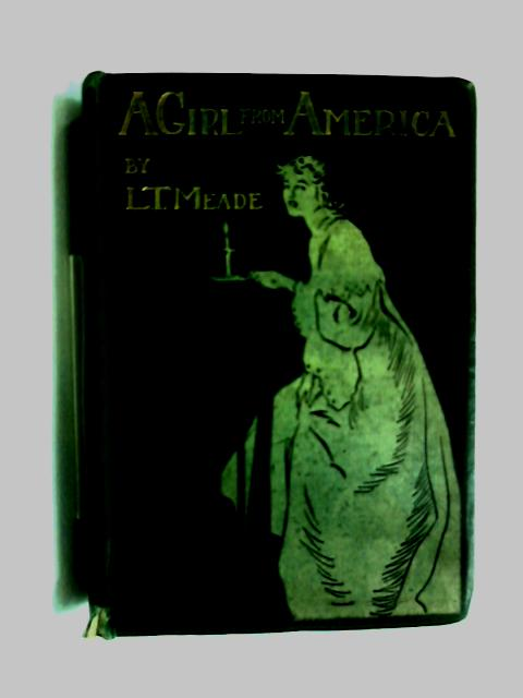 A Girl from America by L. T. Meade