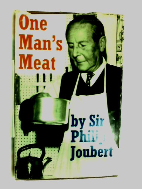 One Man's Meat by Sir Philip Joubert