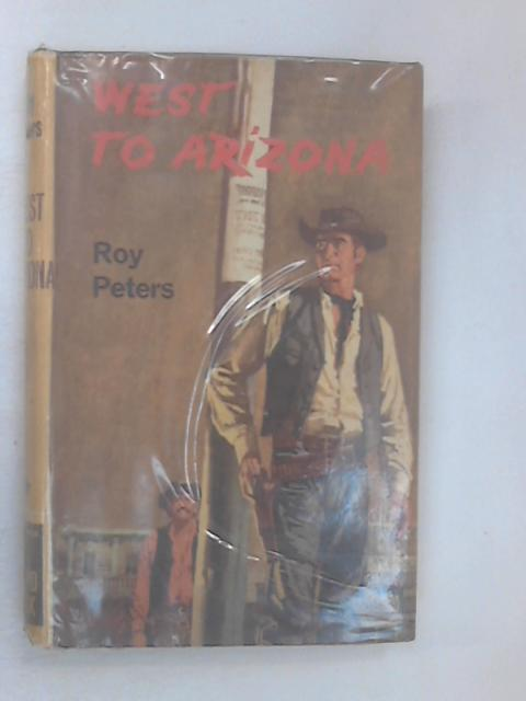 West to Arizona by Peters, Roy
