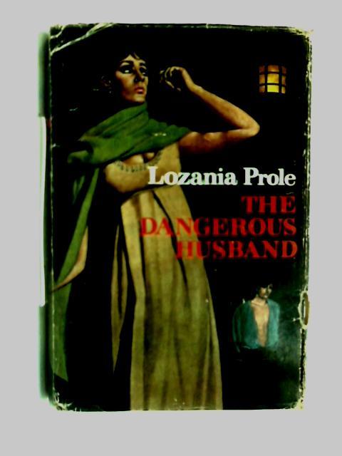 The Dangerous Husband by L. Prole