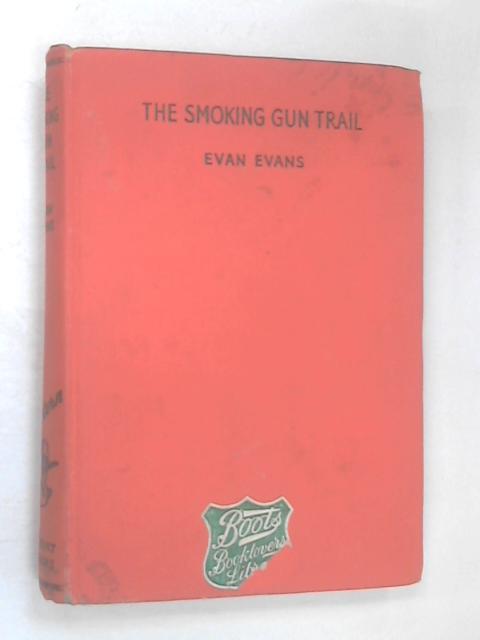 Smoking Gun Trail by Evans Evan