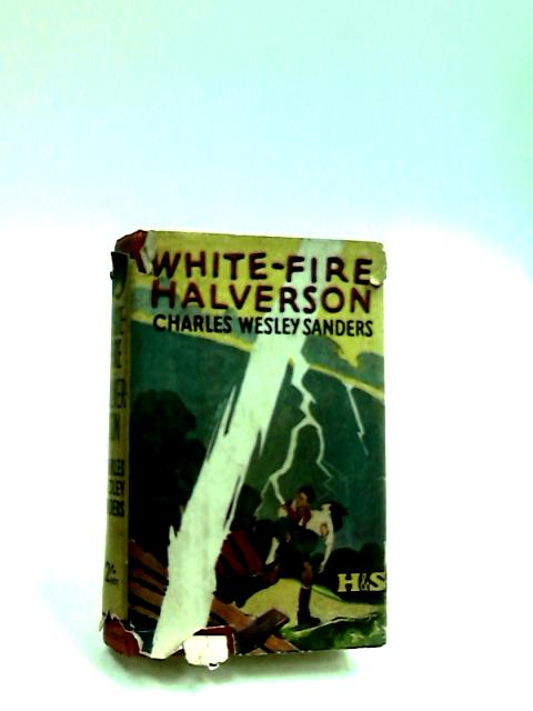 White-Fire Halverson by Sanders, Charles Wesley.