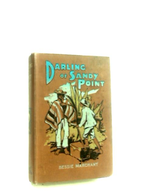 Darling of Sandy Point by Bessie Marchant