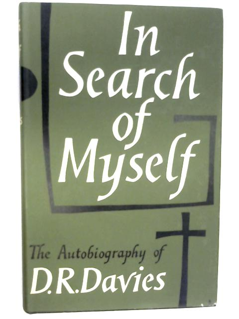 In Search of Myself: An Autobiography by Davies, D. R.