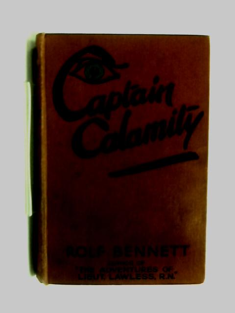 Captain Calamity by Rolf Bennett