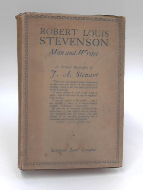 Robert Louis Stevenson, Man And Writer Vol I by J. A. Steuart